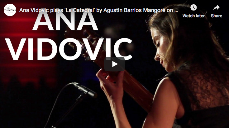 Barrios - La Catedral - Ana Vidovic, Guitar