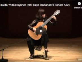 Kyuhee Park is playing Domenico Scarlatti's keyboard Sonata in A major K322 at guitar