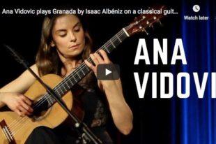 Albeniz - Granada - Ana Vidovic, Guitar