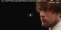 Bach-Brahms – Chaconne in D Minor (Left Hand) – Trifonov, Piano