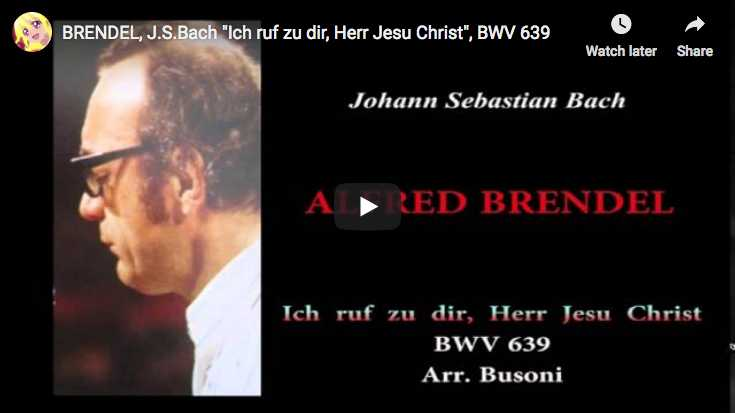 The pianist Alfred Brendel performs the Busoni's piano transcription for Bach's organ choral BWV 639, I call to you, Lord Jesus Christ