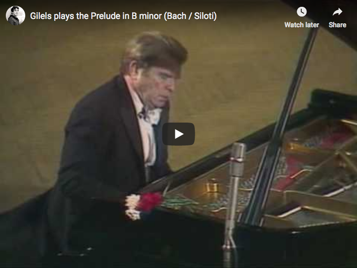 Bach / Siloti – Prelude in B minor – Gilels, Piano