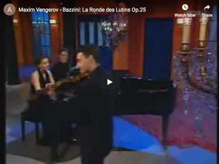 Maxim Vengerov plays Bazzini's Dance of the Gobelins