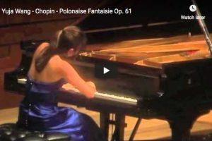 Chopin – Polonaise Fantaisie – Yuja Wang, Piano
