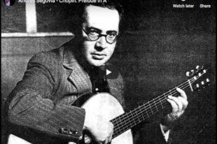 Chopin - Prelude No 7 in A major - Andres Segovia, Guitar