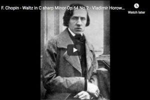 Chopin – Waltz No 7 in C-sharp Minor Op 64 No 2 – Horowitz, Piano