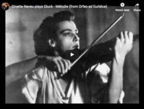 The French violonist Ginette Neveu performs Gluck's Dance of the Blessed Spirits from his Opera, Orfeo ed Euridice