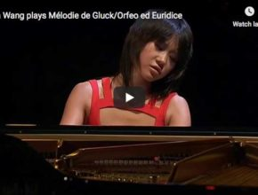 "The Chinese pianist Yuja Wang plays Gluck""s Dance of the Blessed Spirits from his opera Orpheus and Eurydice, in Sgambati's transcription"