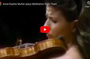 Massenet - Thais, Meditation - Mutter, Violin