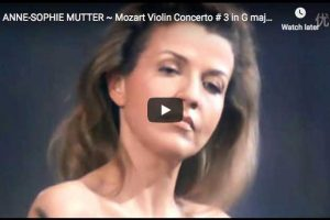 Mozart – Violin Concerto No. 3 – Anne-Sophie Mutter