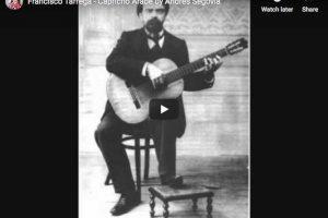 Tárrega – Capricho Arabe – Segovia, Guitar
