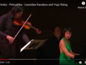 Leonidas Kavakos and Yuja Wang perform the Russian Dance from Stravinsky's Trois mouvements de Petrouchka