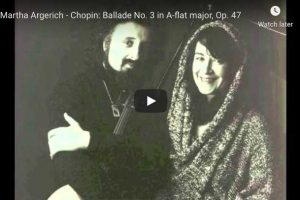 Chopin – Ballade No. 3 – Martha Argerich, Piano