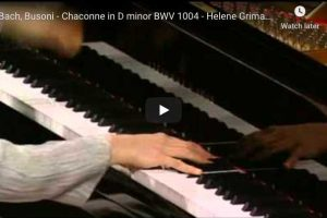 Bach-Busoni – Chaconne in D Minor – Grimaud, Piano