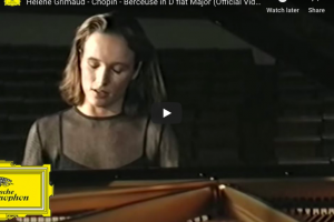 Chopin – Berceuse in D-Flat Major – Grimaud, Piano