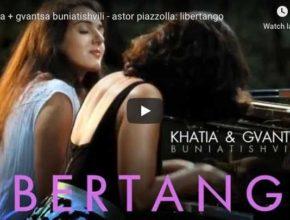 Piazzola - Libertango - Khatia & Gvantsa Buniatishvili, Piano