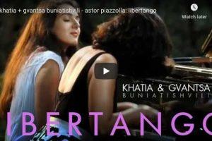 Piazzola – Libertango – Khatia & Gvantsa Buniatishvili, Piano