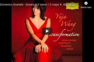 Scarlatti – Keyboard Sonata K. 466 – Yuja Wang