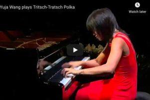 Strauss-Cziffra – Tritsch-Tratsch-Polka – Yuja Wang, Piano