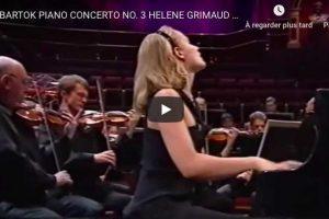 Bartok – Piano Concerto No. 3 – Hélène Grimaud
