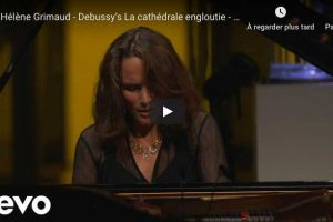 Debussy – The Submerged Cathedral – Grimaud, Piano