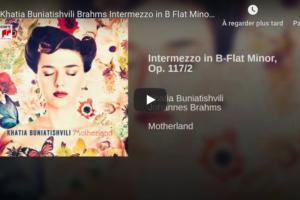 Brahms – Intermezzo Op 117 No 2 – Buniatishvili, Piano