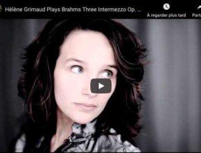 Brahms - Intermezzo Op 117 No 2 - Hélène Grimaud, Piano