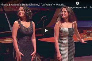 Ravel – La Valse – Khatia and Gvantsa Buniatishvili, Piano