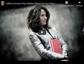 Brahms - Rhapsody No 1 in B Minor - Hélène Grimaud, Piano