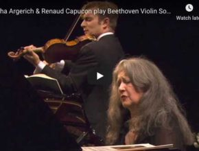 Renaud Capuçon and Martha Argerich play Beethoven's Violin and Piano Sonata No. 8 in G Major, Op. 30 No. 3