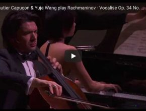 Yuja Wang and Renaud Capuçon perform Sergei Rachmaninov's Vocalise in an arrangement for piano and cello.