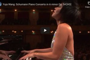 Schumann – Concerto in A Minor – Yuja Wang, Piano