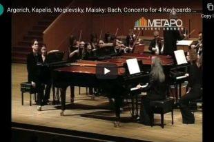 Bach - Concerto For 4 Keyboards - Argerich, Kapelis, Mogilevsky, Maisky