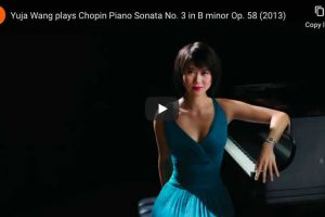 Piano Sonata No. 3 (Chopin) – Yuja Wang