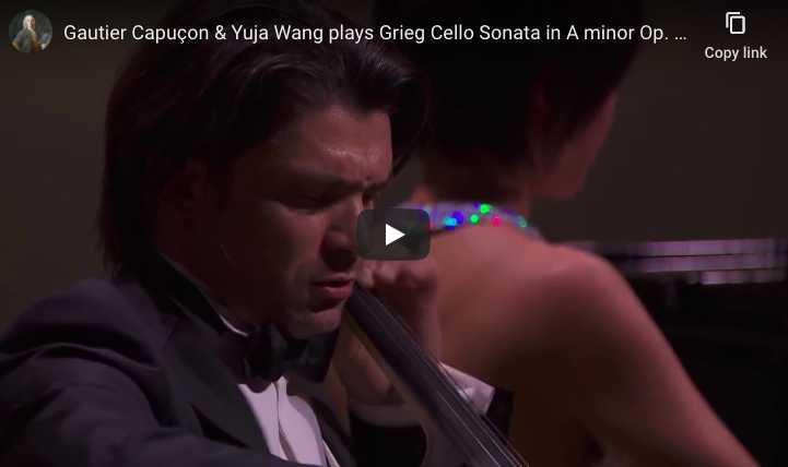Gautier Capuçon and Yuja Wang play Grieg's Cello sonata in A minor