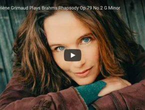 Brahms - Rhapsody No 2 in G Minor - Hélène Grimaud, Piano