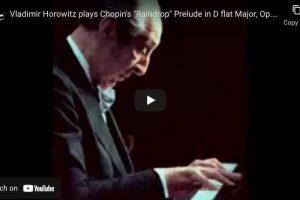 Raindrop Prelude (No. 15), Chopin – Horowitz, Piano